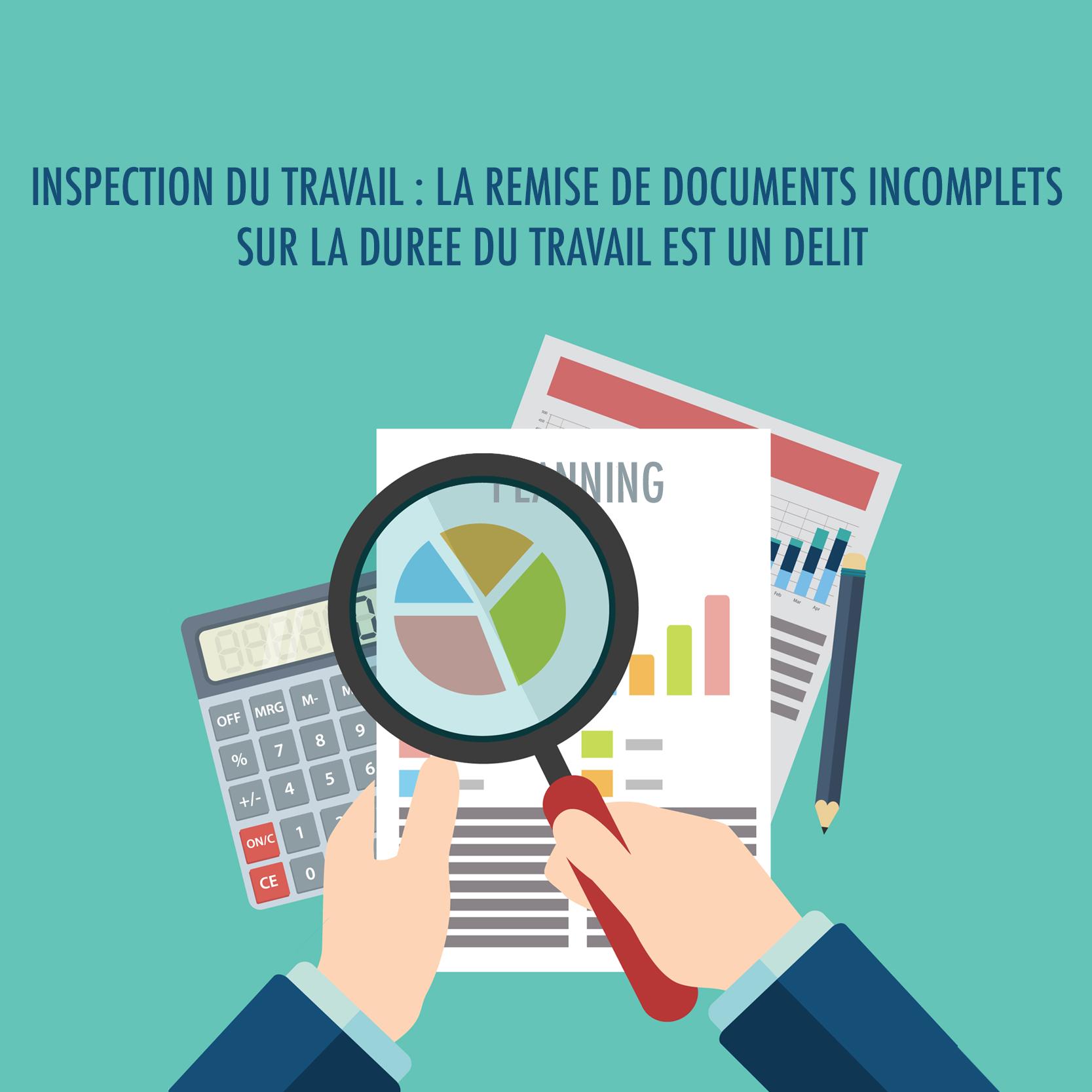 Inspection du travail la remise de documents incomplets sur la duree du travail est un delit - Inspection du travail bourges ...