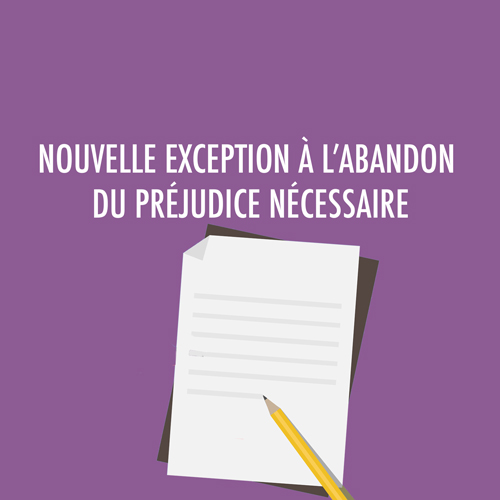 NOUVELLE EXCEPTION À L'ABANDON DU PRÉJUDICE NÉCESSAIRE