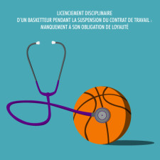 Licenciement-disciplinaire-d'un-basketteur-pendant-la-suspension-du-contrat-de-travail---V2