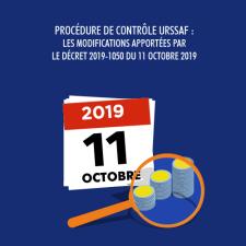 Procédure de contrôle Urssaf les modifications apportées par le décret 2019-1050 du 11 octobre 2019